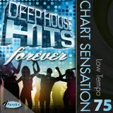 Chart Sensation Low 75 Deep House Hits Forever