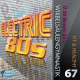 Fit & Healthy Vol. 67 - Ü30 Electric 80s
