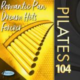 NEU! ROMANTIC PAN DREAM HITS FOREVER PILATES 104